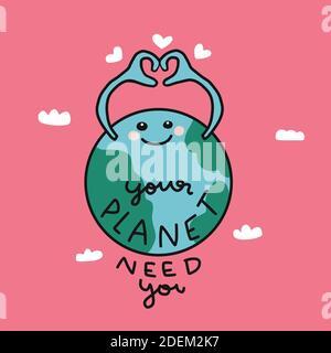 Votre planète a besoin de vous, la terre mignonne faire coeur symbole dessin animé illustration vectorielle