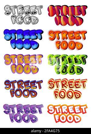 Street Food - texte de style livre comique. Cuisine de rue, mots liés à l'événement, citation, isolé sur fond blanc. Affiche, bannière, modèle. Dessin animé