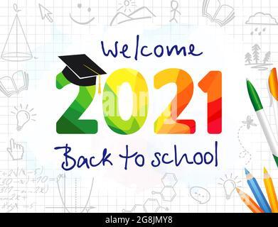 Bienvenue Retour à l'école 2021 conception de bannière vectorielle avec numéro de facette coloré. Concept d'éducation, avec texte, chiffres colorés, stylo, crayon et croquis