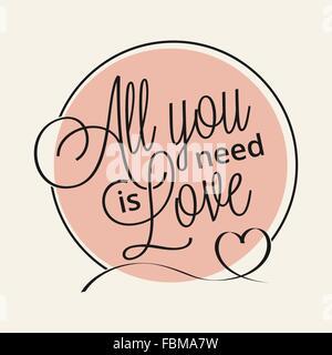 Tout ce qu'il vous faut, c'est l'amour part lettrage pour votre conception