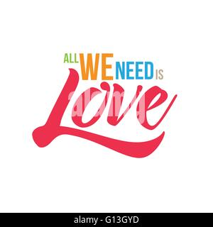 Tous nous avons besoin est l'amour. Vector design typographique.