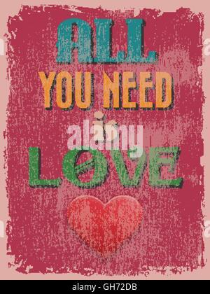 L'affiche de la fête de la Saint-Valentin. Retro Vintage design. Tout ce qu'il vous faut, c'est l'amour. Vector illustration