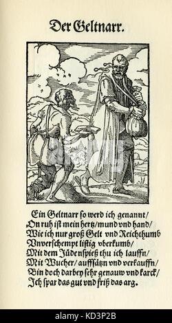 Le fool avaricieux (der Geltnarr), du Livre des métiers / Das Standebuch (Panoplia omnium illiberalium mécanicarum...), Collection de coupures de bois par Jost Amman (13 juin 1539 -17 mars 1591), 1568 avec le rhyme accompagnant par Hans Sachs (5 novembre 1494 - 19 janvier 1576)