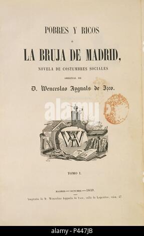 POBRES Y RICOS - LA BRUJA DE MADRID - 1849 - NOVELA DE COUTUMES SOCIALES. Auteur: Wenceslao Ayguals de Izco (1801-1875). Emplacement: BIBLIOTECA NACIONAL-COLECCION, ESPAGNE. Banque D'Images