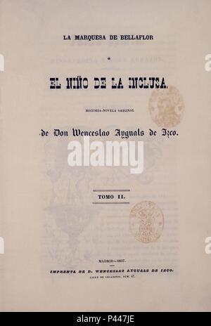 LA MARQUESA DE BELLAFLOR O EL NINO DE LA INCLUSA - 1846. Auteur: Wenceslao Ayguals de Izco (1801-1875). Emplacement: BIBLIOTECA NACIONAL-COLECCION, MADRID, ESPAGNE. Banque D'Images