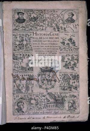 HISTORIA GENERAL DE LOS HECHOS CASTELLANOS EN LAS ISLAS Y TIERRA FIRME DE LAS INDIAS - MADRID - 1601. Auteur: Antonio Herrera y Tordesillas (1549-1625). Emplacement: CONGRESO DE LOS DIPUTADOS-BIBLIOTECA, MADRID, ESPAGNE.