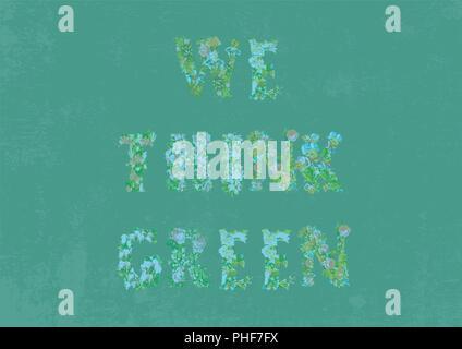 Pensez vert Grungy Background vector Garphic, avec texte floral et la couleur verte de la texture.