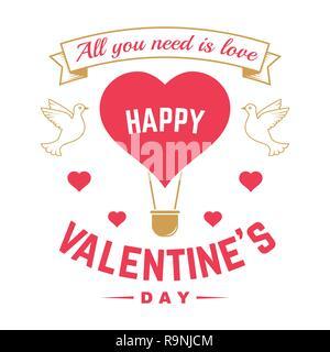 Happy Valentines Day. Tout ce qu'il vous faut, c'est l'amour. Stamp, superposition, badge, autocollant, carte avec les oiseaux et ballon à air chaud. Vecteur. Vintage design Valentines Day célébration romantique dans l'emblème de style rétro.