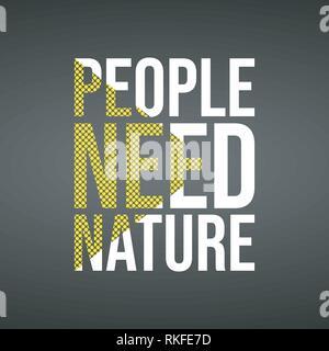 Les gens ont besoin de la nature. Devis avec arrière-plan de la vie moderne vector illustration