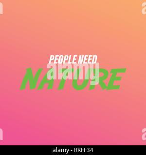 Les gens ont besoin de la nature. Citation de la vie moderne avec vecteur de fond