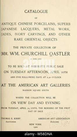 Catalogue des porcelaines chinoises antiques, de superbes laques japonais, le travail du métal, jades, des sculptures en ivoire, et d'autres objets orientaux rares la collection privée de ... à être vendus .. Oastler, William Churchill: