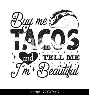 Tacos Preventivo e dire bene per poster. Comprilo Tacos e dimmi i m bello Foto Stock