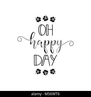 Oh Happy day. lettering. Design per poster banner, biglietto invito brochure flyer t-shirt vettore Foto Stock
