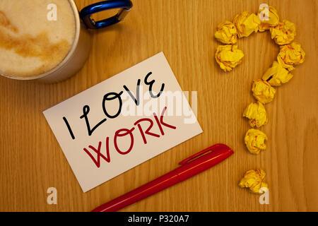 Parole scrittura di testi mi piace lavorare. Il concetto di business per essere felice soddisfatto con il lavoro da fare ciò che la maggior parte likeIdeas su carta penna rossa tazza di caffè quot Foto Stock