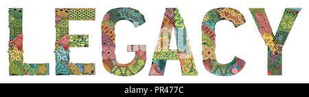 Dipinte a mano e art design. Disegnata a mano illustrazione parola legacy per t-shirt e altre decorazioni