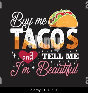 Tacos preventivo e dicendo. Buy me Tacos e mi dicono I m. Bellissima Foto Stock